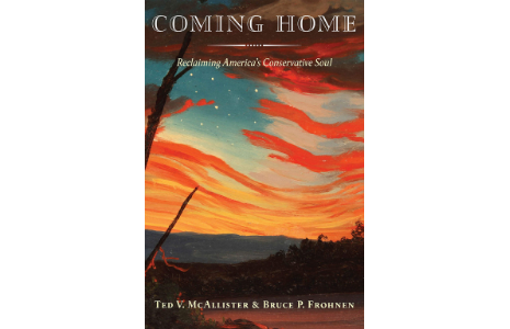 Coming Home: Reclaiming America's Conservative Soul