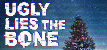 The Seaver College Fine Arts Division to Present Ugly Lies the Bone