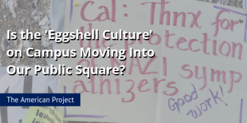 American Project @ SPP: Is the 'Eggshell Culture' on Campus Moving Into Our Public Square?