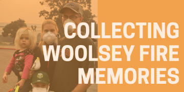 Pepperdine Libraries to Collect Woolsey Fire Memories from Community