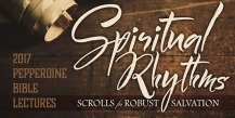 Spiritual Rhythms - Harbor | Pepperdine Bible Lectures