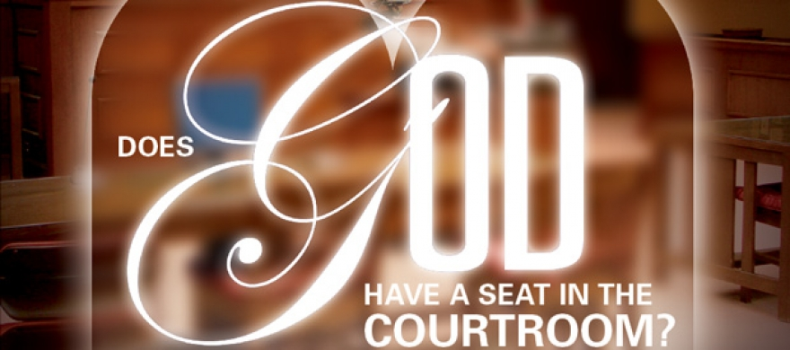 Does God Have a Seat in the Courtroom? - Pepperdine Magazine