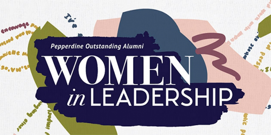 Pepperdine Outstanding Alumni | Women in Leadership - Pepperdine University